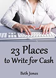 23 Places to Write For Cash (The Hungry Freelancer) (English Edition)