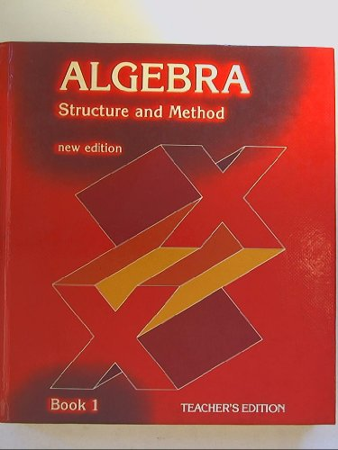 Algebra Structure and Method, New Edition, Book 1 Teacher's Edition Isbn 0395340934 1984