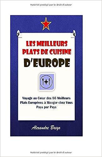 Les Meilleurs Plats De Cuisine D Europe Voyage Au Cœur Des