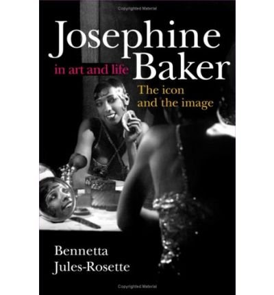 Read Online Josephine Baker in Art and Life: The Icon and the Image [Paperback] [2007] (Author) Bennetta Jules-Rosette pdf epub