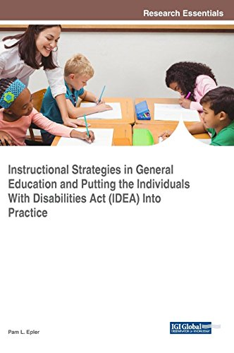 Instructional Strategies in General Education and Putting the Individuals With Disabilities Act (IDEA) Into Practice (Advances in Early Childhood and K-12 Education) (Instructional Strategies For Students With Intellectual Disabilities)