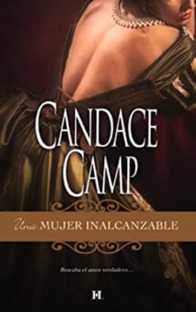 Una Mujer Inalcanzable Candace Camp Los Moreland 2 Harlequin Sagas Spanish Edition Kindle Edition By Camp Candace Horrillo Ledesma Victoria Literature Fiction Kindle Ebooks