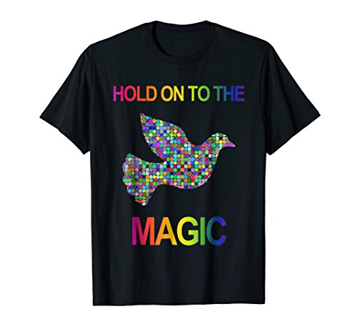 hold on to the magic Dove, bird lover gift T-shirt (Dove Magic)