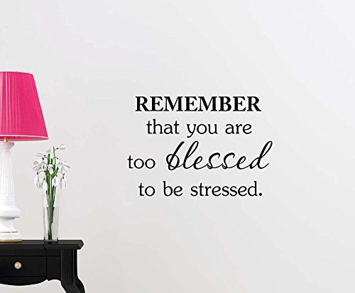 Remember that you are too blessed to be stressed cute wall decal sticker vinyl saying lettering wall art inspirational sign wall quote decor by Simple Expressions Arts