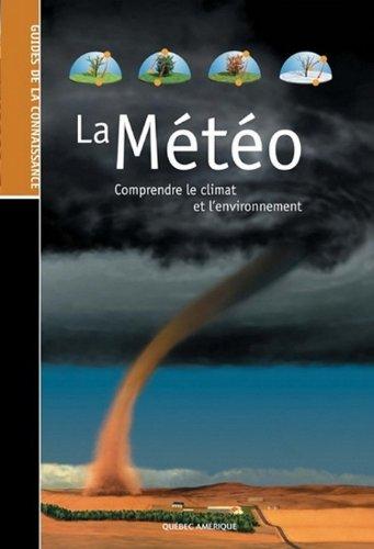 La Météo Comprendre Le Climat et L'Environnement - Collectif