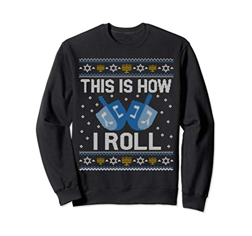 Funny Hanukkah Ugly Sweater - This Is How I Roll Dreidel -
