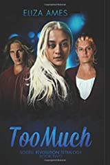 Too Much (Sogell Revolution Tetralogy) Paperback