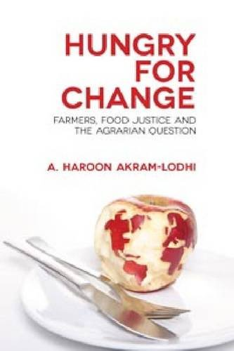 Hungry for Change: Farmers, Food Justice and the Agrarian Question