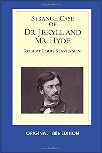 Strange Case of Dr. Jekyll and Mr. Hyde (Original 1886 Edition)