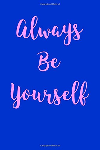 Read Online Always Be Yourself: Blank Lined Journal ebook