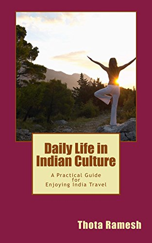 Daily Life in Indian Culture: A Practical Guide for Enjoying India Travel