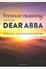 Dear Abba: Morning and Evening Prayer Paperback