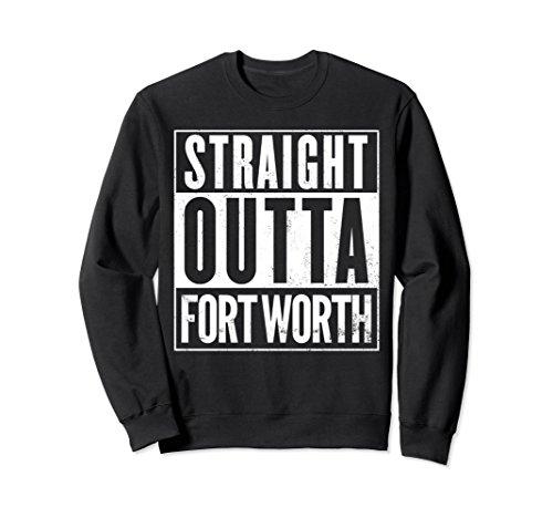 Unisex Fort Worth Straight Outta Sweatshirt Top Gift Idea XL: - Fort In Worth University