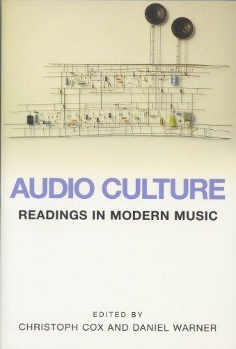 Audio Culture: Readings in Modern Music by Christoph Cox, Daniel Warner (2004) Paperback