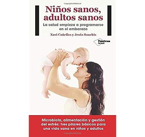 Niños sanos, adultos sanos: Amazon.es: Cañellas, Xavi, Sanchís, Jesús: Libros