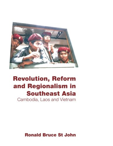Revolution, Reform and Regionalism in Southeast Asia: Cambodia, Laos and Vietnam (Routledge Contemporary Southeast Asia S) by Brand: Routledge