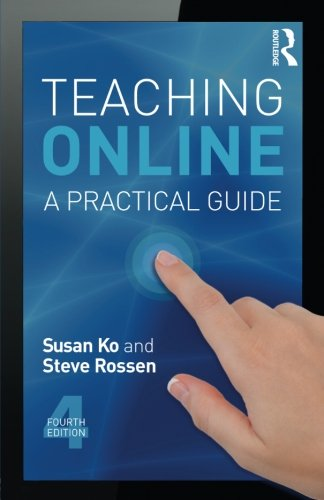 Teaching Online: A Practical Guide (Volume 4)