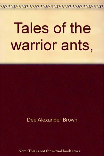Tales of the warrior ants,