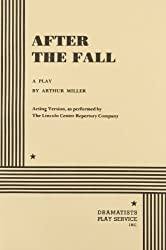 After the Fall: a play (acting version, as peformed by the Lincoln Center Repertory Company)