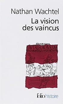 La vision des vaincus par Wachtel
