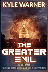 The Greater Evil (The End of the World and Some Other Things) Paperback