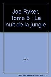 Joe Ryker, Tome 5 : La nuit de la jungle