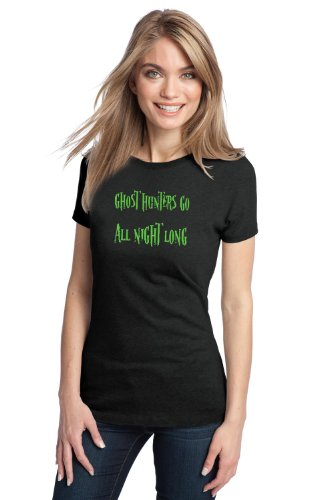 GHOST HUNTERS GO ALL NIGHT LONG Ladies' T-shirt / Paranormal Hunt Tee