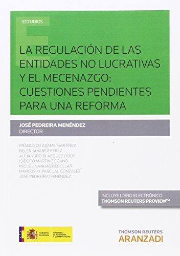 Descargar Libro Regulación De Las Entidades No Lucrativas Y El Mecenazgo,la: Cuestiones Pendient José Pedreira Menéndez