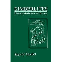 Kimberlites: Mineralogy, Geochemistry, and Petrology