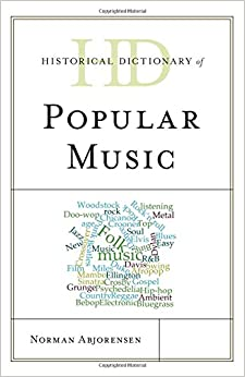 Historical Dictionary of Popular Music (Historical Dictionaries of Literature and the Arts)