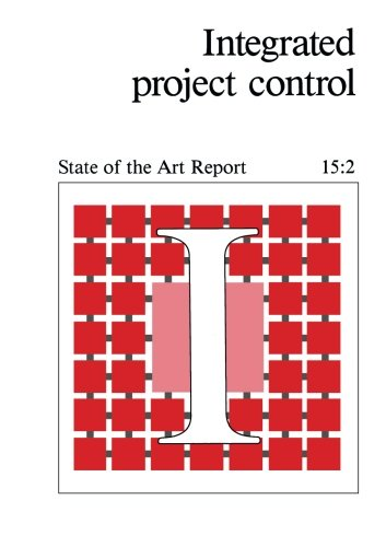 Integrated Project Control: State of the Art Reports 1987 Series pdf