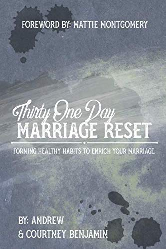 Thirty One Day Marriage Reset: Forming healthy habits to enrich your marriage.