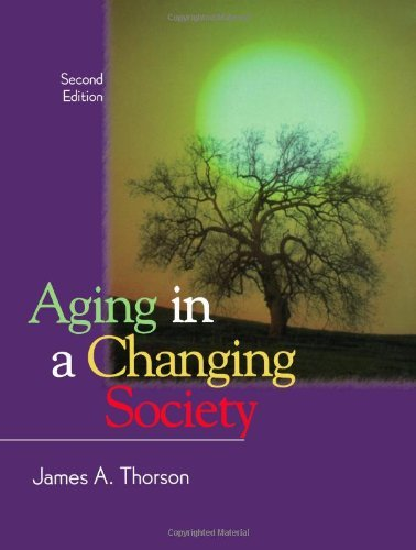 Download Aging in a Changing Society:2nd (Second) edition pdf