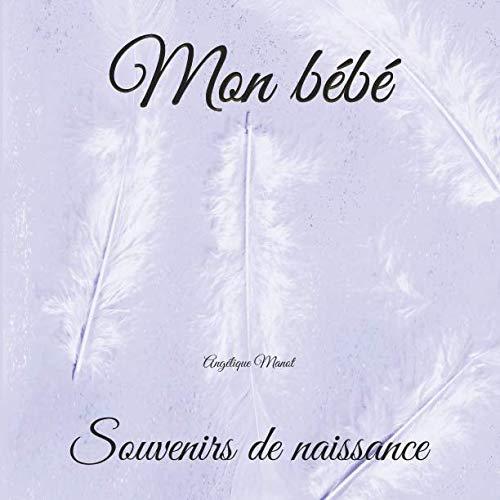 MON BEBE Souvenirs De Naissance: Garçon Album à Compléter Et Personnaliser Avec Vos Photos Album De Naissance French Edition