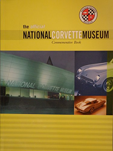 The Official National Corvette Museum Commemorative Book (National Corvette Museum)
