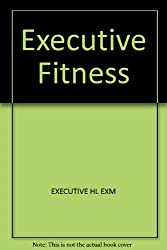 Executive Fitness