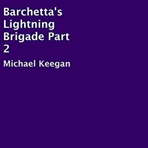 Barchetta's Lightning Brigade Part 2 Audiobook