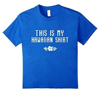 This is My Hawaiian Shirt Hawaii Mens Womens Funny T-shirt