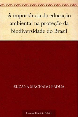 A importância da educação ambiental na proteção da biodiversidade do Brasil (Portuguese Edition)