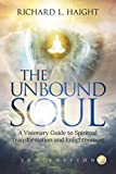 The Unbound Soul: A Visionary Guide to Spiritual