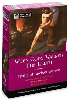 When Gods Walked the Earth (Portable Professor, Myths of Ancient Greece) by Barnes & Noble