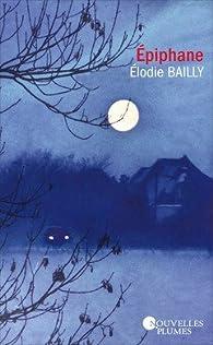 Epiphane par Elodie Bailly