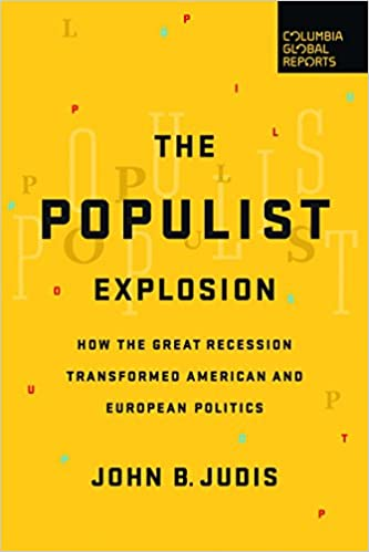 The Populist Explosion: How the Great Recession Transformed ...