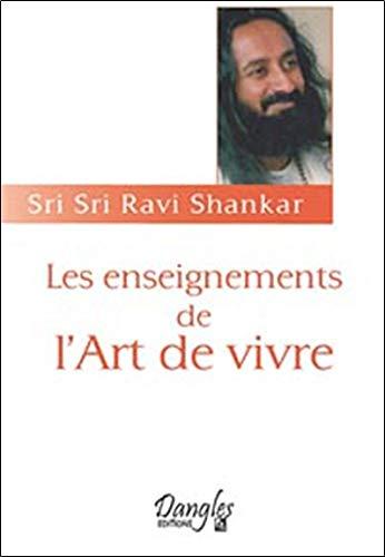 Enseignements de l'art de vivre Broché – 1 février 2003 Sri Sri Ravi Shankar Dangles 2703305478 379782703305477