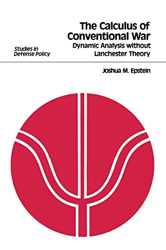 The Calculus of Conventional War: Dynamic Analysis without Lanchester Theory (STUDIES IN DEFENSE POLICY (WASHINGTON, AMER ENTERPRISE INST FOR PUB POLICY RES))