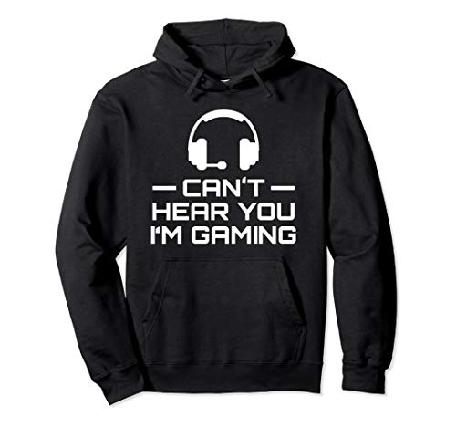 Can't Hear You I'm Gaming Hoodie - Video Games Gamer Gift