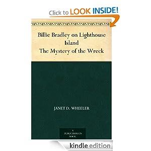 Billie Bradley on Lighthouse Island - The Mystery of the Wreck Janet D. Wheeler