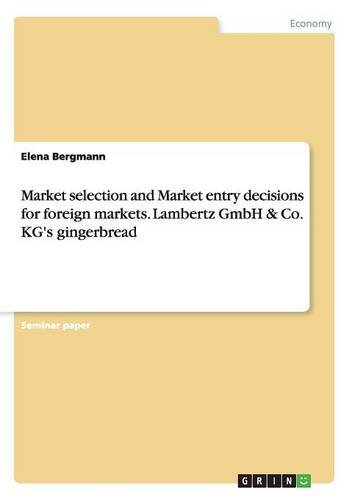 Download Market Selection and Market Entry Decisions for Foreign Markets. Lambertz Gmbh & Co. Kg's Gingerbread pdf epub