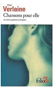 Chansons pour elle et autres poèmes érotiques par Verlaine