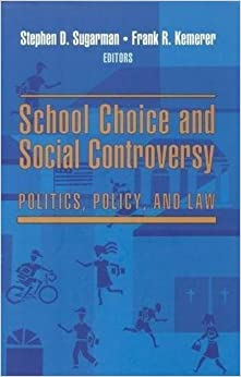 Book School Choice and Social Controversy: Politics, Policy, and Law
